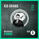 Kid Drama (Metalheadz, Exit Records) @ DNB60 - DJ Friction Radio Show, BBC Radio 1 (11.07.2017)