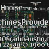 Machines Provide Help 17 KAOS radio Austin Mosh Pit Hell Metal Punk Hardcore w doormouse dmf