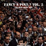 FANCY A PINT ? VOL 5  - UK HIP-HOP MIX