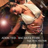 DJ El Vector - Addicted2BachataLive 06