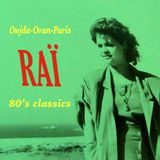 Oujda-Oran-Paris: 80's Raï classics