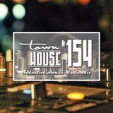 townHOUSE 154~A seductive mix of House Music vibes