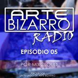 Arte Bizarro Radio - Episodio #5 podcast