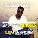 @DJMYSTERYJ - Summertime Memories Part 1