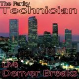The Funky Technician Live @ Denver Breaks
