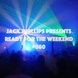 Jack Phillips Presents Ready for the Weekend #080
