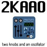 Two Knobs & An Oscillator 13-09-19
