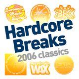 Hardcore Breaks 2006 Classics