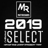 2019 SELECT | INSTAGRAM: @DJMATTRICHARDS | HIPHOP RNB UKRAP AFROBEAT TRAP