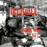 DJ GriLL Old & New Vol 1