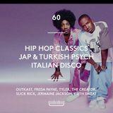 60 - Hip Hop Classics, Jap & Turkish Psych, Italian Disco