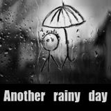 ...ANOTHER RAINY DAY...
