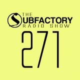 The Subfactory Radio Show #271