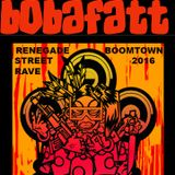 BOOMTOWN 2016 - RENEGADE STREET RAVE - BOBAFATT - 90's HIPHOP CLASSICS