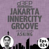 Eps. 024 : Jakarta Innercity Groove with Andezzz