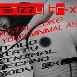 Frenzzy Tr-XX_crystal_coke in your Minimal Ass_[Italo Dirty Minimal Techno Body Ex]A Taste Of Mix 20