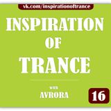 AVRORA - Inspiration Of Trance (Episode #16)