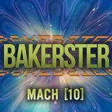 Bakerster - Mach [10]