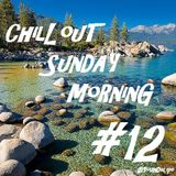 Chill'Out Sunday Morning #12