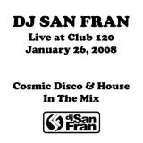DJ San Fran In The Mix Live at Club 120 - January 26, 2008