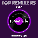 TOP REMIXERS Vol.1 - Master Chic (mixed by DjA)