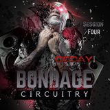 DecayMag Presents Bondage and Circuitry Radio - January 30, 2018 - Session 4