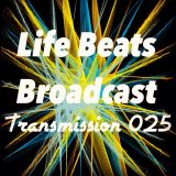 Life Beats Broadcast Transmission 025