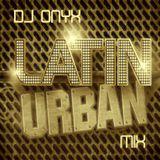Dj Onyx - January 2017 Latin Urban Mix