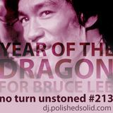 The Year of The DRAGON Mix For Bruce Lee (No Turn Unstoned #213)