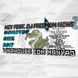 MCY FAET. DJ FREEDOM NIGHTZ - Despacito / 顶你的肺 v1 v2 VINA HOUSE MANYAO NONSTOP RMX 20!7
