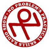 """No Problem Practical Skills Radio Show Episode #3 """"Mother's Day"""""""