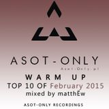 ASOT-ONLY TOP 10 of February 2015 - Warm Up mixed by matthËw