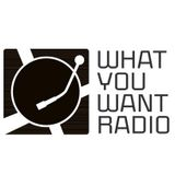 WhatYouWant Radio Show #114