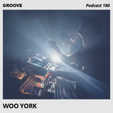 Groove Podcast 180 - Woo York