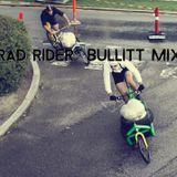 Rad Rider - Bullitt Mix