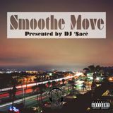 Smoothe Move (Cruise) Mix || Presented By DJ '$acé
