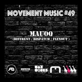 Movement Music 49: MAUOQ (Diffrent / Dispatch / Flexout)