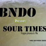 Bndo Presents Sour Times