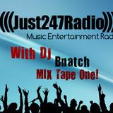 Just247Radio with DJ Bnatch Mixtape Part 2