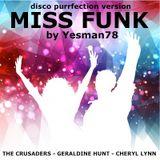 MISS FUNK (The Crusaders, Geraldine Hunt, Cheryl Lynn, Disco Purrfection Version)