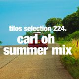 Tilos Selection 224 - Carl Oh Summer Mix