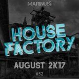 Marinus - House Factory | August 2017