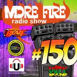 More Fire Radio Show #150 Week of Sept 30th 2017 with Crossfire from Unity Sounds
