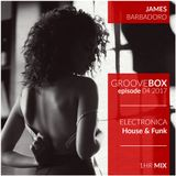 Groove Box | Episode 04 . 2017 | Electronica House Funk