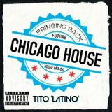FUTURE HOUSE MIX 64 [Bringing Back Chicago House]
