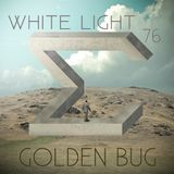 White Light 76 - Golden Bug