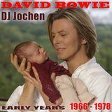 DJ Jochen: David Bowie - Early Years (1966-1978)