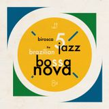 Birosca #5 The Brazilian Jazz - Bossa Nova