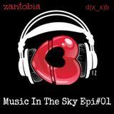 ZANTOBIA- MUSIC IN THE SKY Episode#01-LIVE @Club35 (26/3/2013)