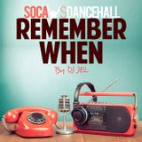 DJ JEL PRESENTS - SOCA vs DANCEHALL - Remember When